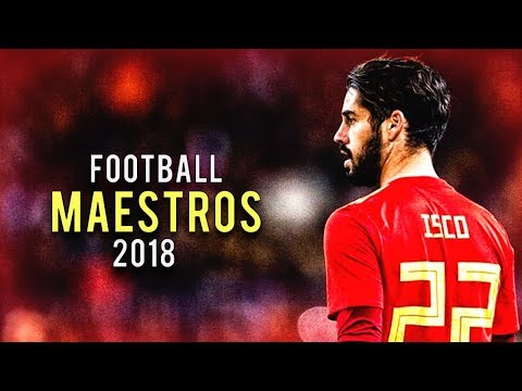Football Maestros 2018 • Insane Skills, Goals & Assists • Ft. Isco, Coutinho, De Bruyne, Pogba