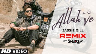 Allah Ve (Remix) – Jassie Gill – DJ Shadow Dubai