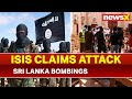 Sri Lanka, Colombo Bombings: ISIS claims responsibility for Easter Sunday attacks
