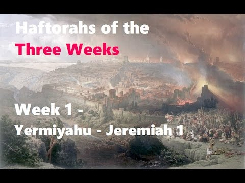 Haftorahs of the Three Weeks - Week 1 - part 1