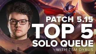 Top 5 Solo Queue 上路 Patch 5.15 by TSM Dyrus