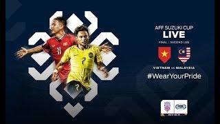 Vietnam VS Malaysia   AFF Suzuki Cup 2018 Final 2nd Leg - LIVE 🔴