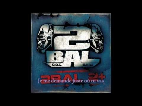 """2BAL """"Juste 1 pas"""" (extrait de l album """"2BAL2+"""") + lyrics"""