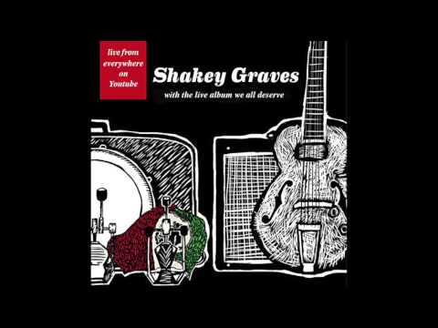 Shakey Graves The Live Album We All Deserve