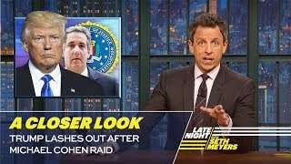 Trump Lashes Out After Michael Cohen Raid: A Closer Look