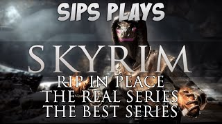In Memoriam – The Best Of Sips Plays Skyrim