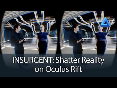 Insurgent Shatter Reality on Oculus Rift