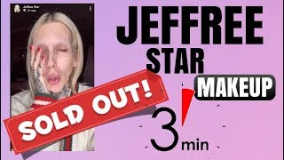 JEFFREE STAR SOLD OUT MAKEUP IN 3 MINUTES