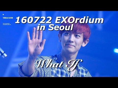 [FULL] 160722 EXO - What If - EXOrdium in Seoul