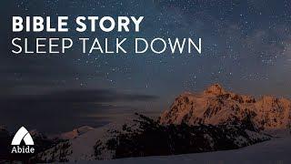 Abide Guided Bible Story Meditation: Spoken Word Sleep Talk Down & Sleep Music to Fall Asleep Faster