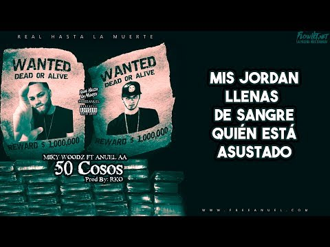 50 COSOS - ANUEL AA FT. MIKY WOODZ (LETRA)