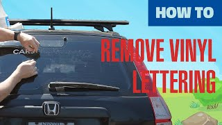 How To Remove Vinyl Lettering Stickers