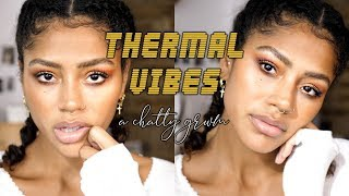 THERMALS ARE A VIBE | Chatty GRWM - Anxiety, death & some good news out of all the bad!