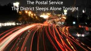 The Postal Service  The District Sleeps Alone Tonight
