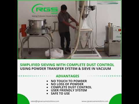 SIMPLIFIED SIEVING WITH COMPLETE DUST CONTROL USING POWDER TRANSFER SYSTEM AND SIEVE IN VACUUM