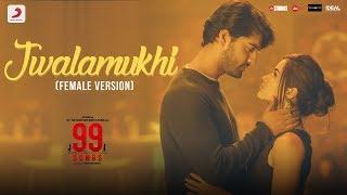 A R Rahman's 99 songs movie- Jwalamukhi (Female Version) ..