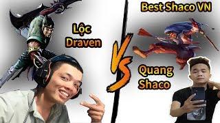 Lộc Draven đối đầu Best Shaco VN trên rank TĐ - Quang Shaco