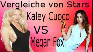 Vergleiche von Stars - Kaley Cuoco vs Megan Fox