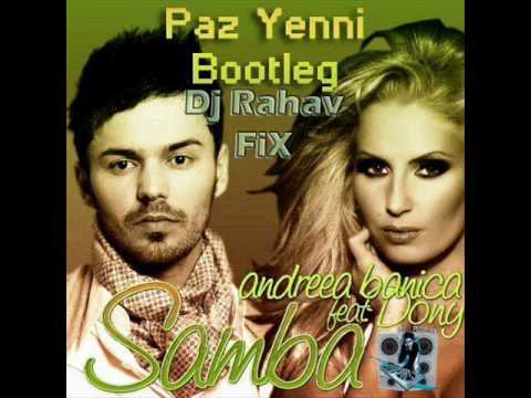 Andreea Banica feat. Dony - Samba (Paz Yenni Bootleg- Dj Rahav FiX)