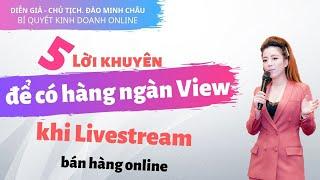 KDOL5: 5 lời khuyên để có hàng ngàn view khi Livestream bán hàng online | Đào Minh Châu
