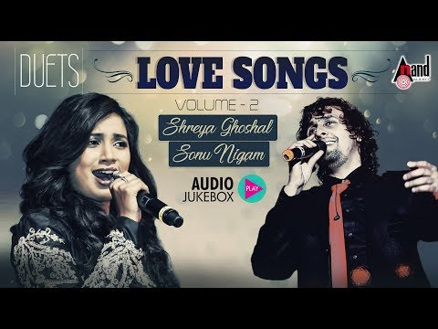 Sonu Nigam & Shreya Ghoshal Duets Vol- 02 | Kannada Love Songs Selected Audio Jukebox 2018
