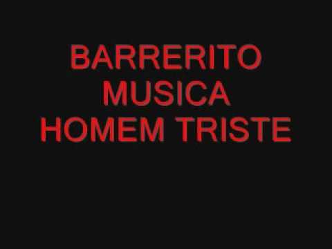 Baixar BARRERITO MUSICA HOMEM TRISTE