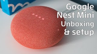 Google Nest Mini unboxing & setup