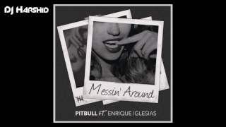 Pitbull - Messin' Around    Trap - Mix    DJ Harshid