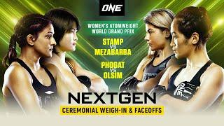 🔴 [Live In HD] ONE: NEXTGEN Ceremonial Weigh-In & Faceoffs