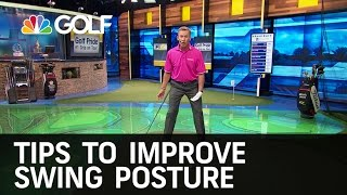 Tips to Improve Swing Posture | Golf Channel