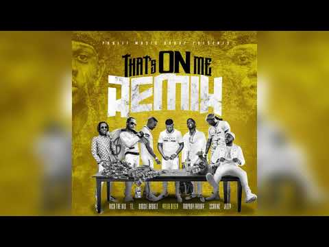 Yella Beezy - That's On Me (Remix) Feat. 2 Chainz, T.I., Rich The Kid, Jeezy, Boosie &Trapboy Freddy