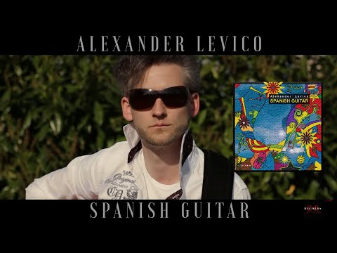 Alexander Levico - Spanish Guitar - (Official Music Video - Original - Great Acoustic Guitar Solo)
