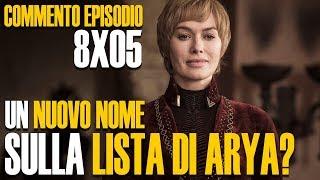 Game Of Thrones 8x05 COMMENTO a caldo   Un nuovo nome sulla lista di Arya?
