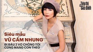 Vũ Cẩm Nhung tiết lộ bí quyết giữ hạnh phúc gia đình | Người nổi tiếng | Tiếp Thị & Gia Đình