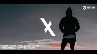 Wild Culture vs Qveen Herby - Love Myself (Dix Wille Remix)