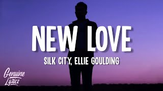Silk City, Ellie Goulding - New Love (Lyrics)