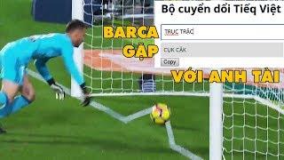 """Bản tin Troll Bóng Đá số 105: Barcelona gặp """"cụk cặk"""" anh tài"""