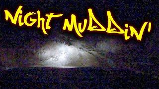 A Little Night Muddin'
