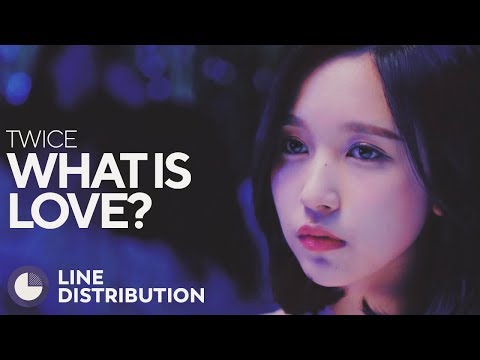 TWICE - What Is Love? (Line Distribution)