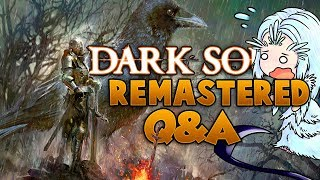 Dark Souls REMASTERED Q&A - Biggest Dark Souls Ever? Playthrough & Mechanics