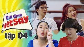 GIA ĐÌNH HẾT SẢY - TẬP 4 FULL HD   Phim Việt Nam hay nhất 2019   Hồng Vân, Khả Như, Nhan Phúc Vinh