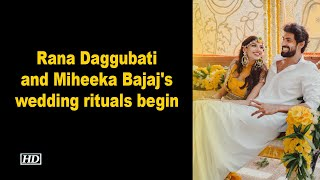 Rana Daggubati and Miheeka Bajaj's wedding rituals begin..