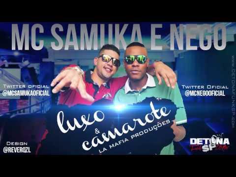 Baixar Mc Samuka e Nego - Luxo e Camarote (La Mafia Prod)