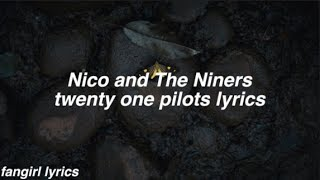 Nico and The Niners    twenty one pilots Lyrics