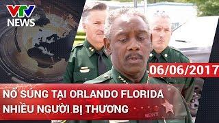 NỔ SÚNG TẠI ORLANDO FLORIDA, NHIỀU NGƯỜI BỊ THƯƠNG   CHÀO BUỔI SÁNG [06/06/2017]