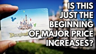 Disneyland ticket prices Increase and why this may be ONLY the beginning | Disney news 02-12-17