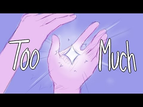 TOO MUCH ((animatic / PMV))
