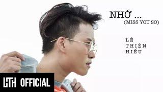 NHỚ (MISS YOU SO) - LÊ THIỆN HIẾU [MV LYRICS]