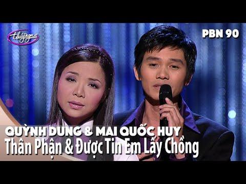 PBN 90 | Quỳnh Dung & Mai Quốc Huy - LK Thân Phận & Được Tin Em Lấy Chồng
