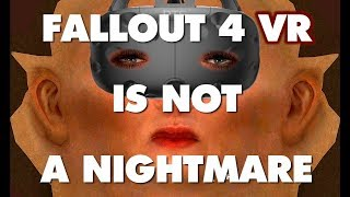 Fallout 4 VR is NOT an Absolute Nightmare - This Is Why